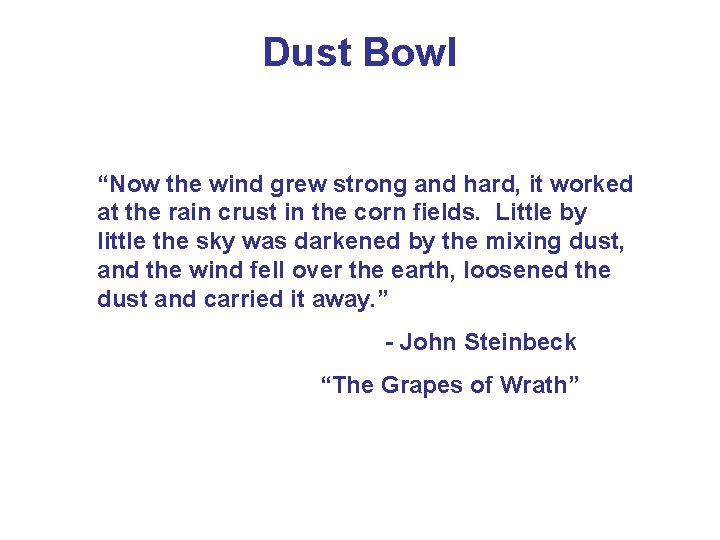 "Dust Bowl ""Now the wind grew strong and hard, it worked at the rain"