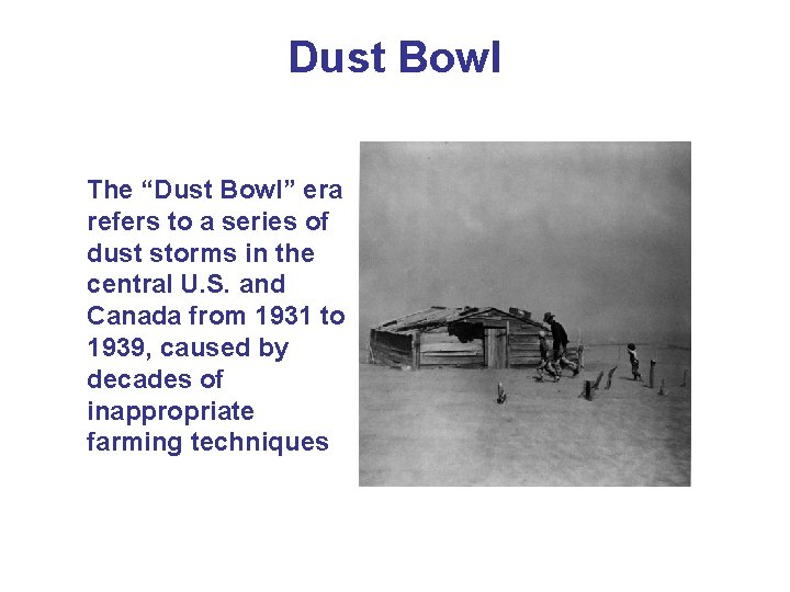 "Dust Bowl The ""Dust Bowl"" era refers to a series of dust storms in"