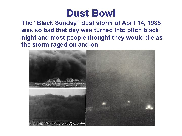 "Dust Bowl The ""Black Sunday"" dust storm of April 14, 1935 was so bad"
