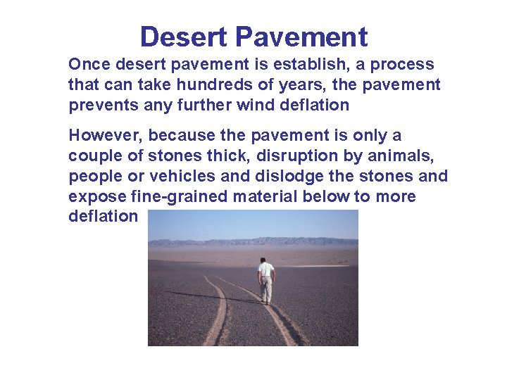 Desert Pavement Once desert pavement is establish, a process that can take hundreds of
