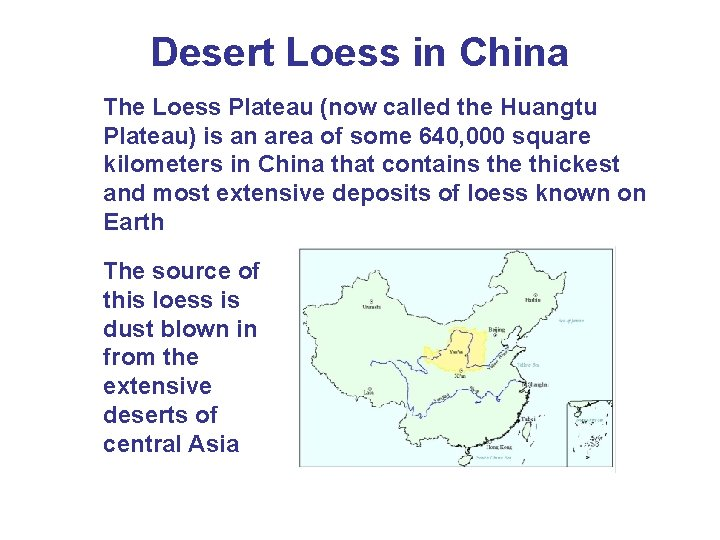 Desert Loess in China The Loess Plateau (now called the Huangtu Plateau) is an