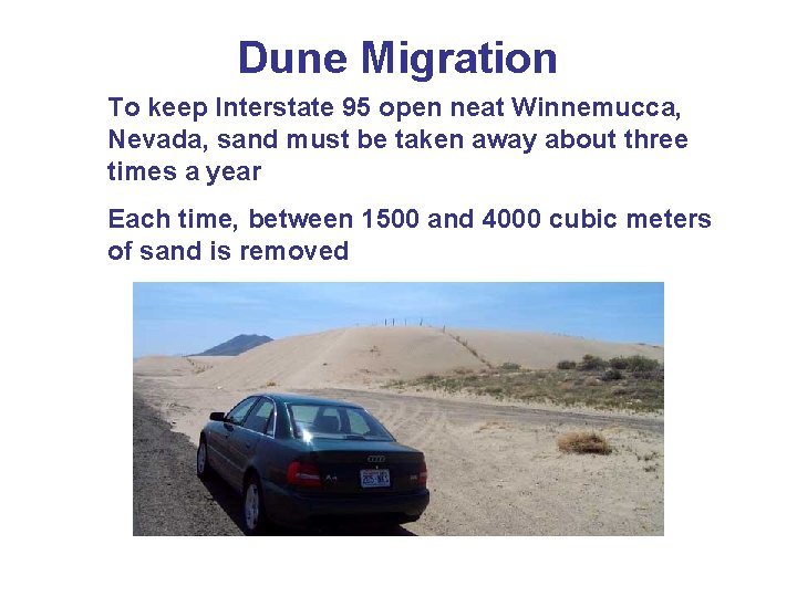 Dune Migration To keep Interstate 95 open neat Winnemucca, Nevada, sand must be taken