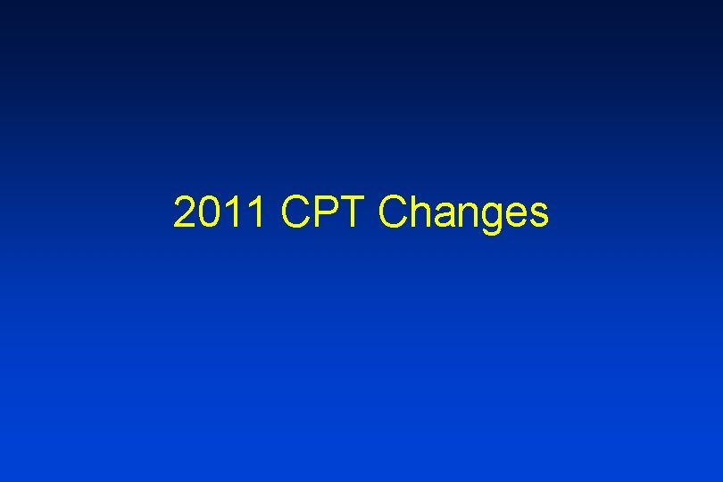 2011 CPT Changes