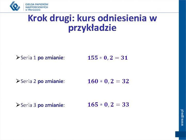Krok drugi: kurs odniesienia w przykładzie ØSeria 1 po zmianie: ØSeria 2 po zmianie: