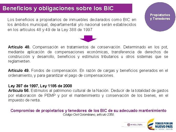 Beneficios y obligaciones sobre los BIC Los beneficios a propietarios de inmuebles declarados como
