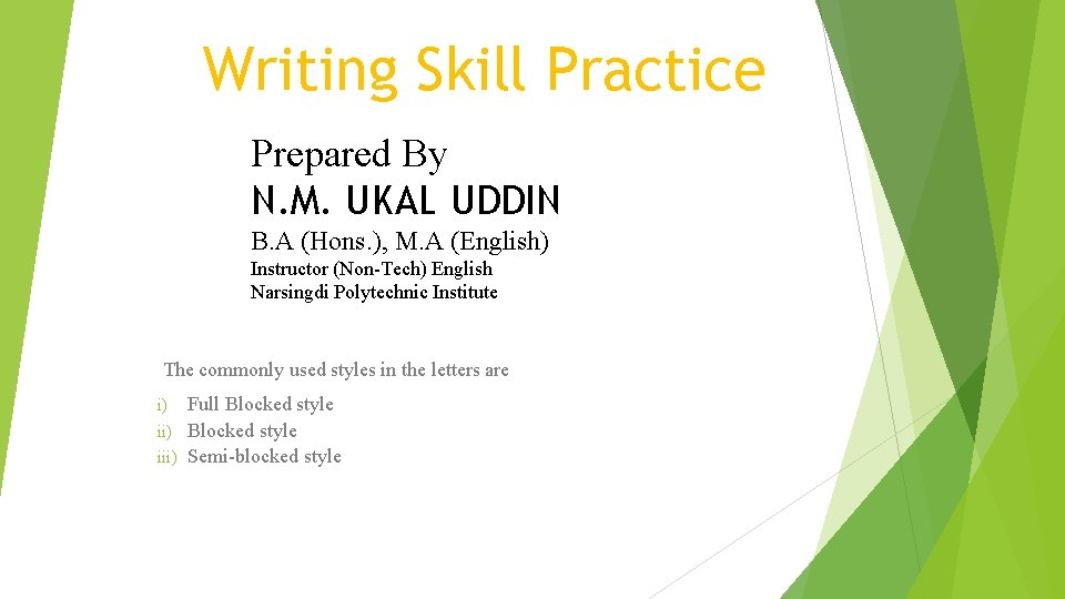 Writing Skill Practice Prepared By N. M. UKAL UDDIN B. A (Hons. ), M.