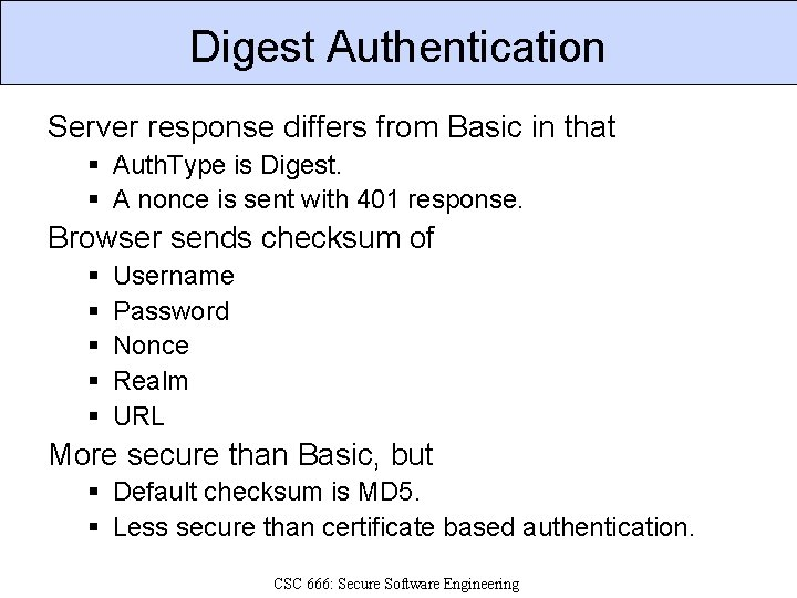 Digest Authentication Server response differs from Basic in that § Auth. Type is Digest.
