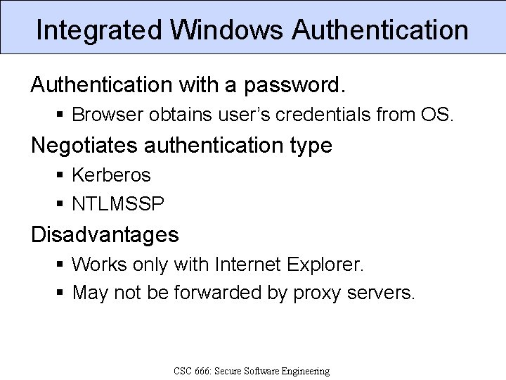 Integrated Windows Authentication with a password. § Browser obtains user's credentials from OS. Negotiates