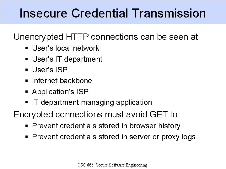 Insecure Credential Transmission Unencrypted HTTP connections can be seen at § § § User's