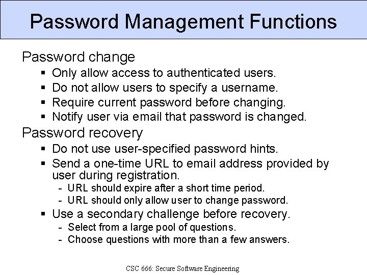Password Management Functions Password change § § Only allow access to authenticated users. Do