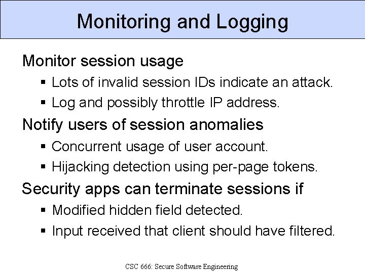 Monitoring and Logging Monitor session usage § Lots of invalid session IDs indicate an