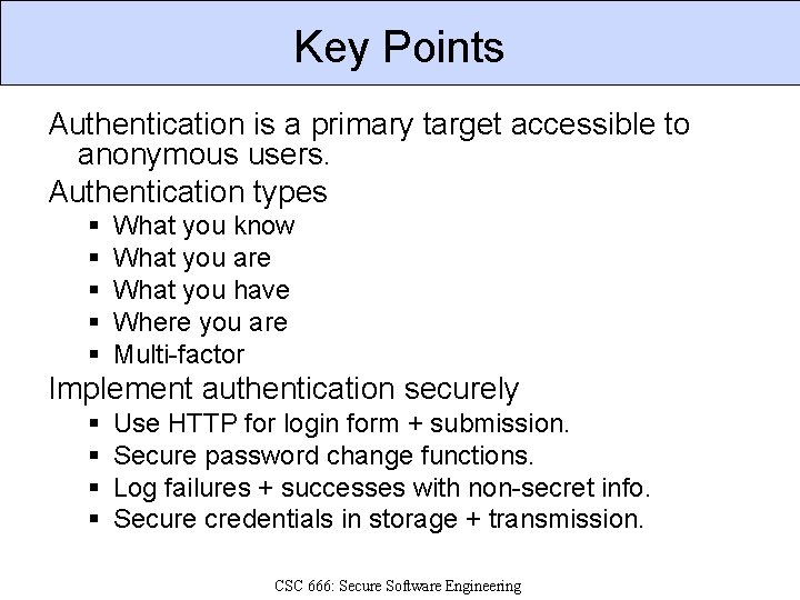 Key Points Authentication is a primary target accessible to anonymous users. Authentication types §
