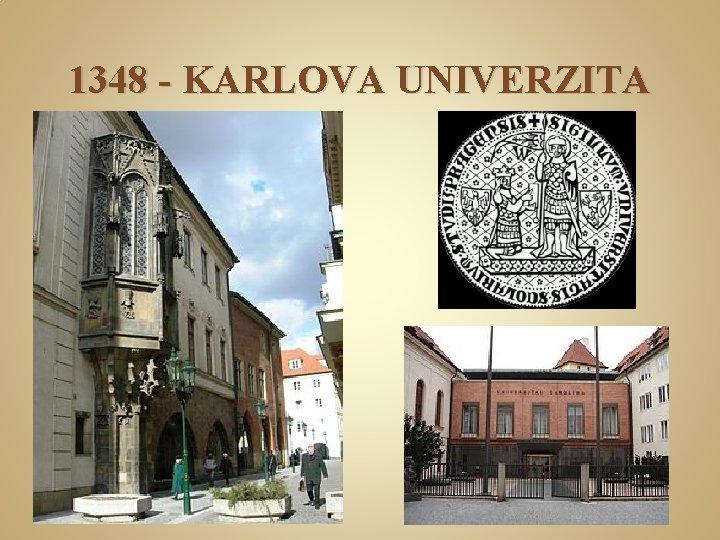1348 - KARLOVA UNIVERZITA