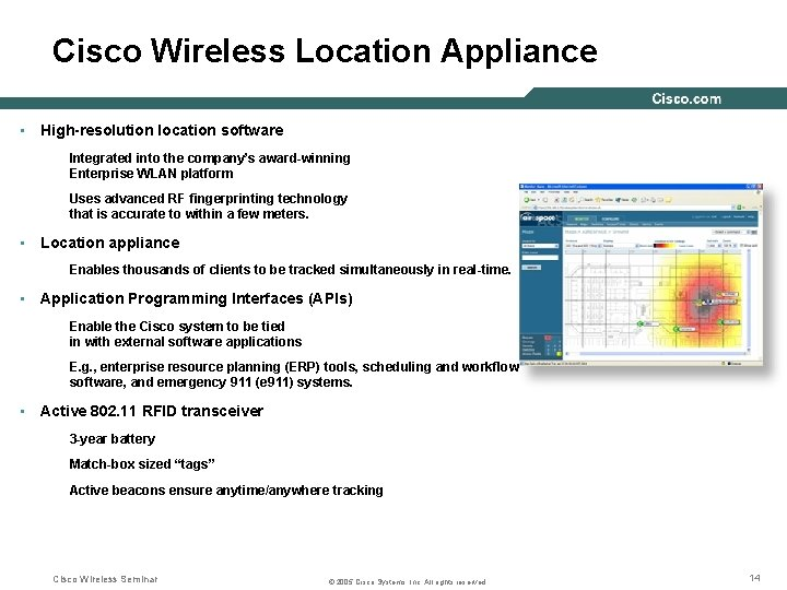 Cisco Wireless Location Appliance • High-resolution location software Integrated into the company's award-winning Enterprise