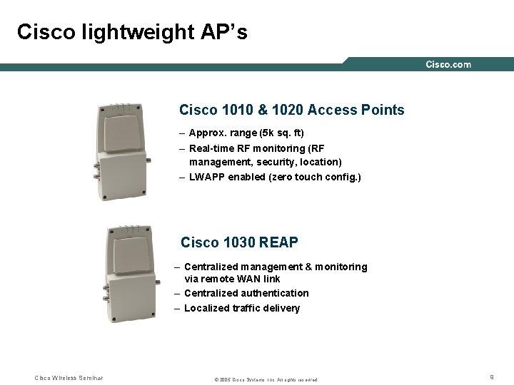 Cisco lightweight AP's Cisco 1010 & 1020 Access Points – Approx. range (5 k