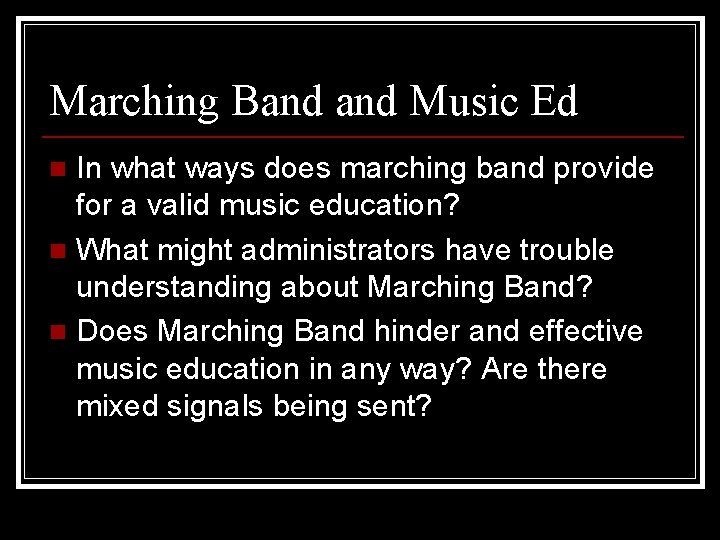 Marching Band Music Ed In what ways does marching band provide for a valid