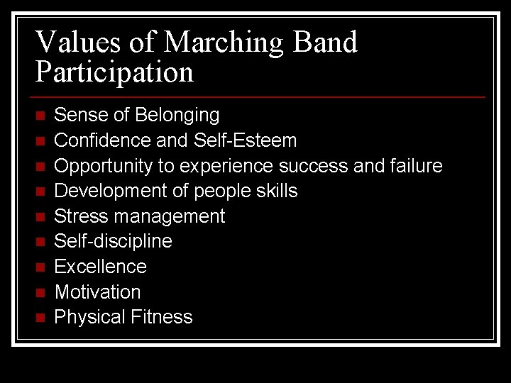 Values of Marching Band Participation n n n n Sense of Belonging Confidence and