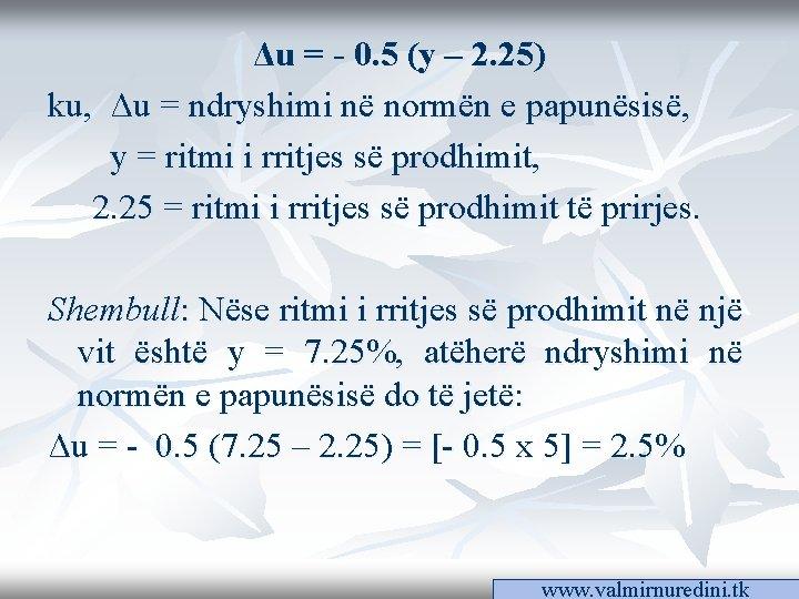 Δu = - 0. 5 (y – 2. 25) ku, Δu = ndryshimi në