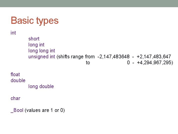 Basic types int short long int unsigned int (shifts range from -2, 147, 483648
