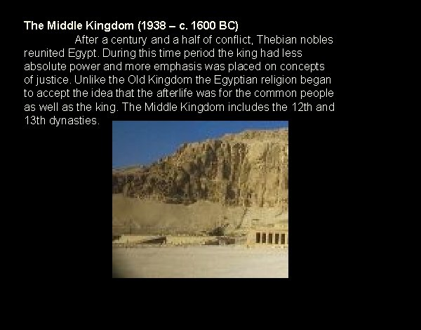 The Middle Kingdom (1938 – c. 1600 BC) After a century and a half
