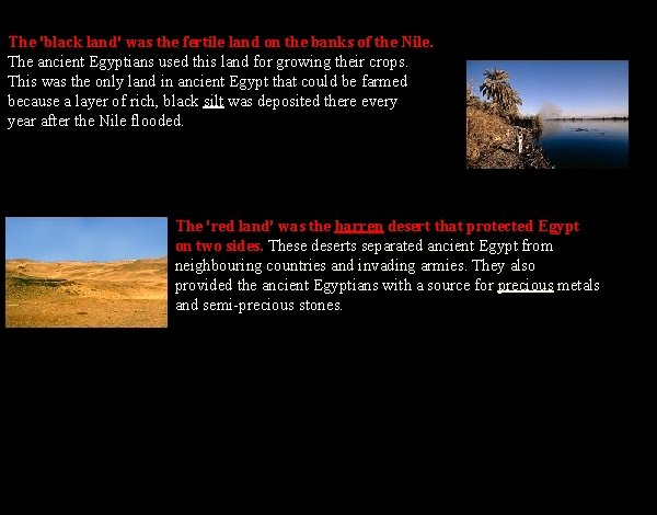 The 'black land' was the fertile land on the banks of the Nile. The