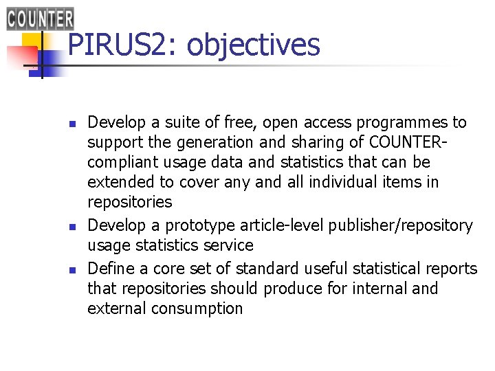 PIRUS 2: objectives n n n Develop a suite of free, open access programmes