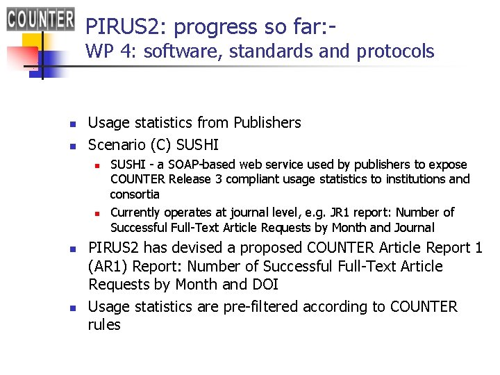 PIRUS 2: progress so far: - WP 4: software, standards and protocols n n