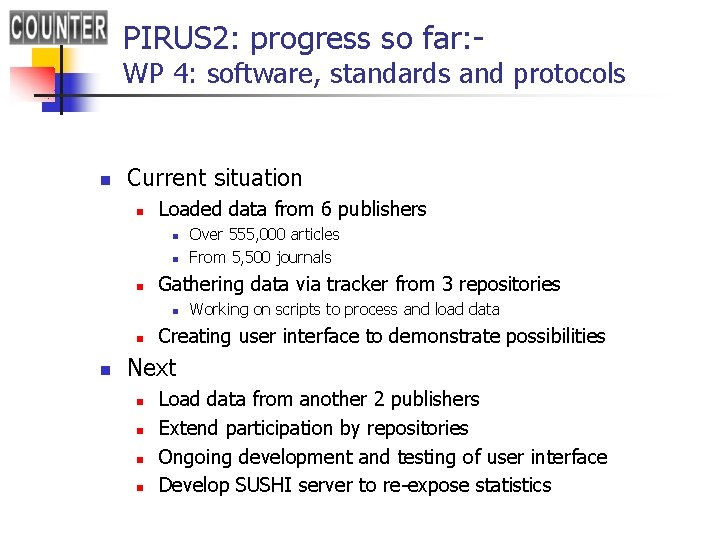 PIRUS 2: progress so far: - WP 4: software, standards and protocols n Current