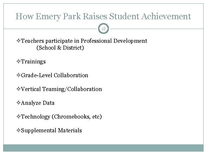 How Emery Park Raises Student Achievement 18 ²Teachers participate in Professional Development (School &
