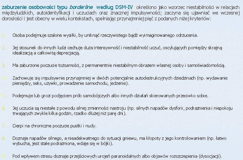zaburzenie osobowości typu borderline według DSM-IV: określono jako wzorzec niestabilności w relacjach międzyludzkich, autoidentyfikacji