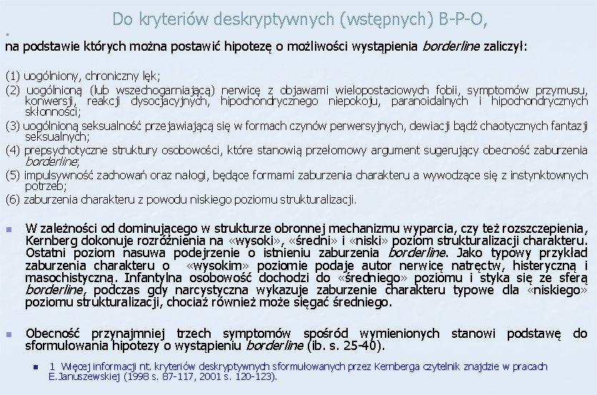 Do kryteriów deskryptywnych (wstępnych) B-P-O, n na podstawie których można postawić hipotezę o możliwości