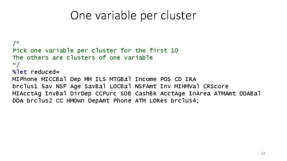 One variable per cluster /* Pick one variable per cluster for the first 10