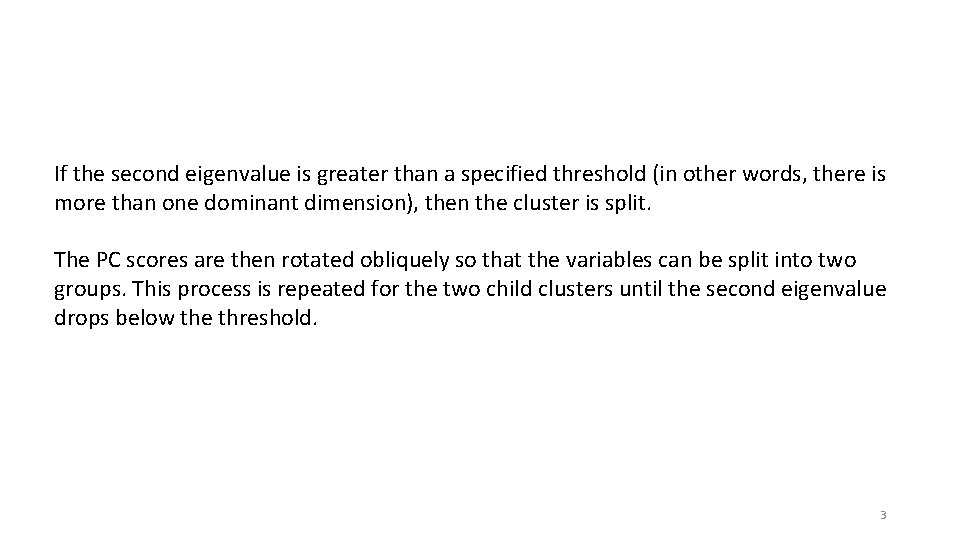 If the second eigenvalue is greater than a specified threshold (in other words, there