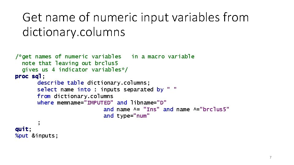 Get name of numeric input variables from dictionary. columns /*get names of numeric variables