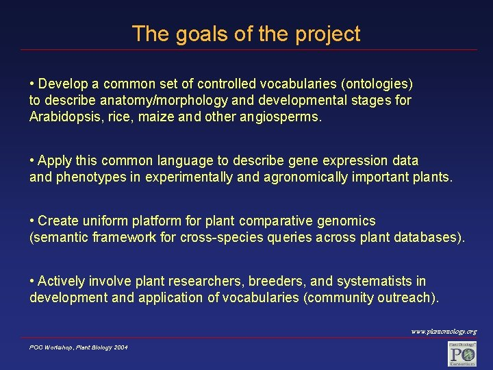 The goals of the project • Develop a common set of controlled vocabularies (ontologies)