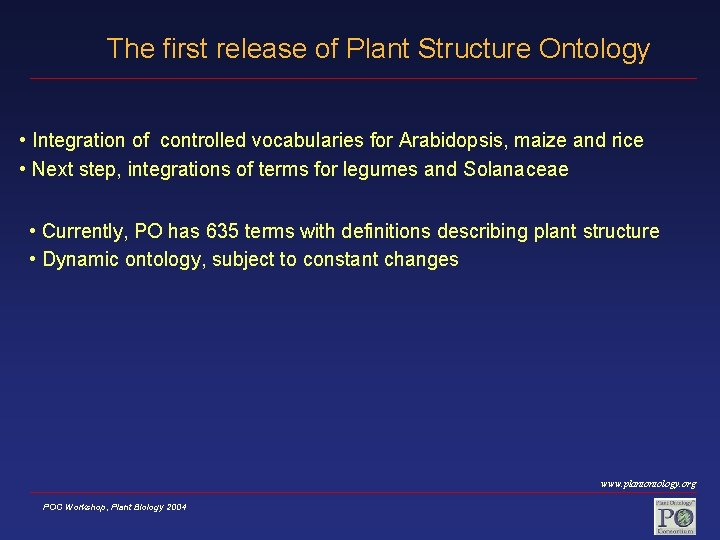 The first release of Plant Structure Ontology • Integration of controlled vocabularies for Arabidopsis,