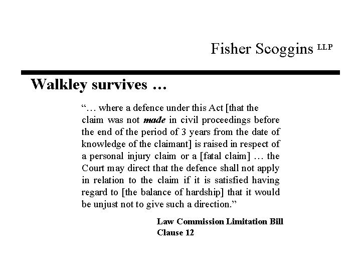 """Fisher Scoggins LLP Walkley survives … """"… where a defence under this Act [that"""
