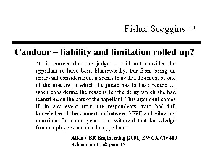 """Fisher Scoggins LLP Candour – liability and limitation rolled up? """"It is correct that"""