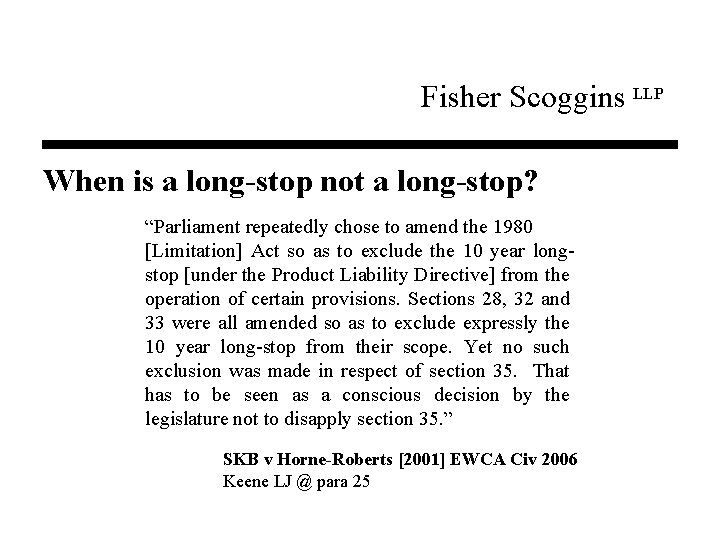 """Fisher Scoggins LLP When is a long-stop not a long-stop? """"Parliament repeatedly chose to"""