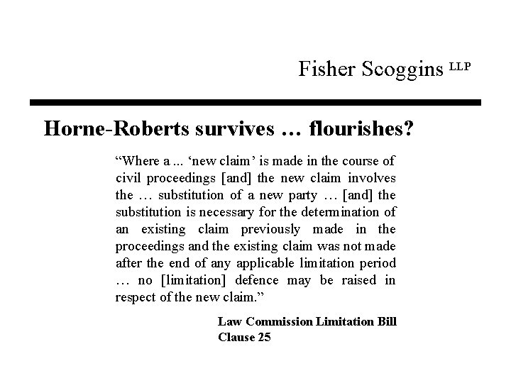"""Fisher Scoggins LLP Horne-Roberts survives … flourishes? """"Where a. . . 'new claim' is"""