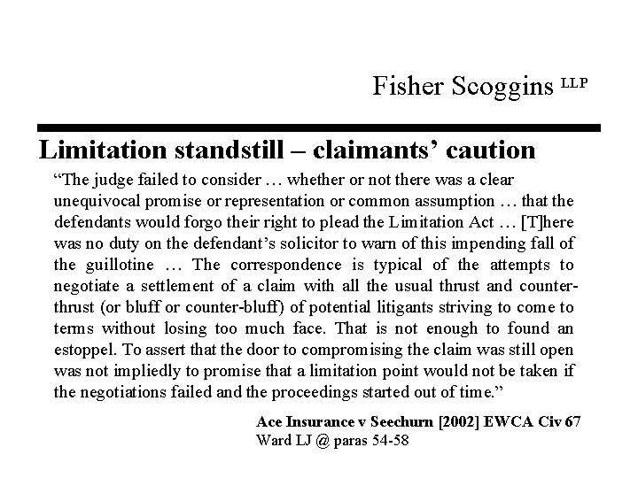 """Fisher Scoggins LLP Limitation standstill – claimants' caution """"The judge failed to consider …"""