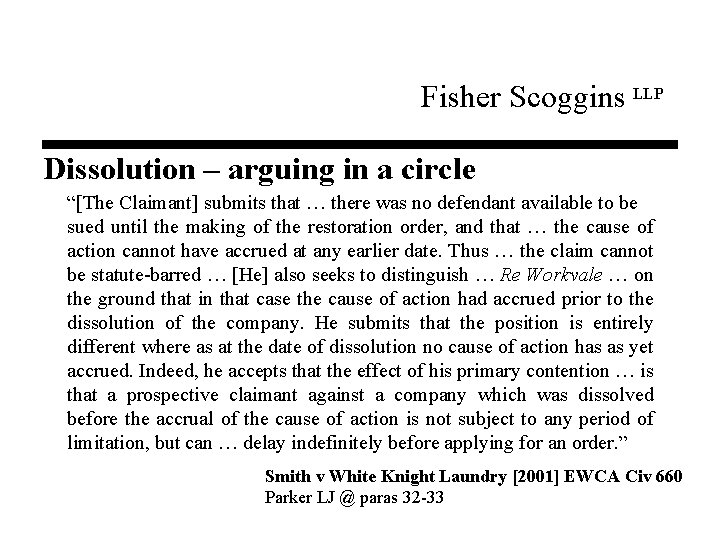 """Fisher Scoggins LLP Dissolution – arguing in a circle """"[The Claimant] submits that …"""