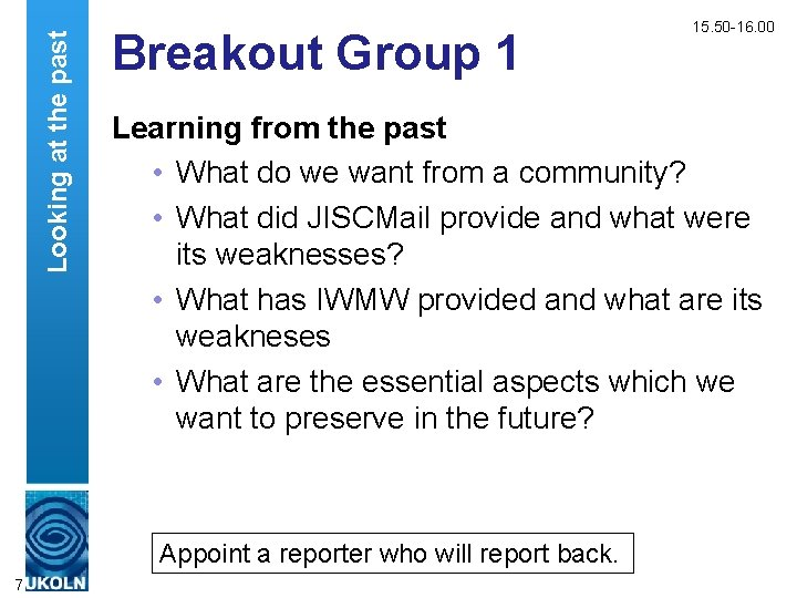 Looking at the past Breakout Group 1 Learning from the past • What do