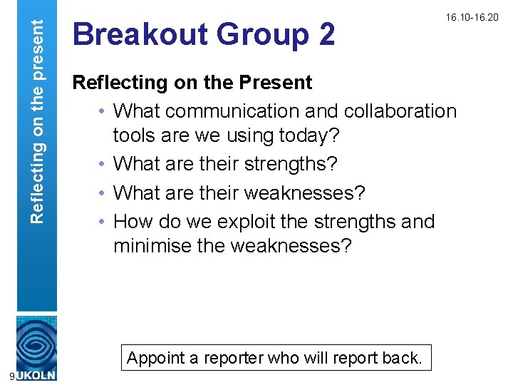 Reflecting on the present Breakout Group 2 Reflecting on the Present • What communication