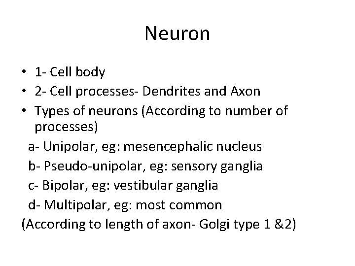 Neuron • 1 - Cell body • 2 - Cell processes- Dendrites and Axon