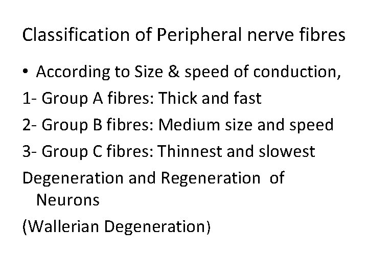 Classification of Peripheral nerve fibres • According to Size & speed of conduction, 1