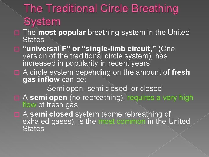 The Traditional Circle Breathing System � � � The most popular breathing system in