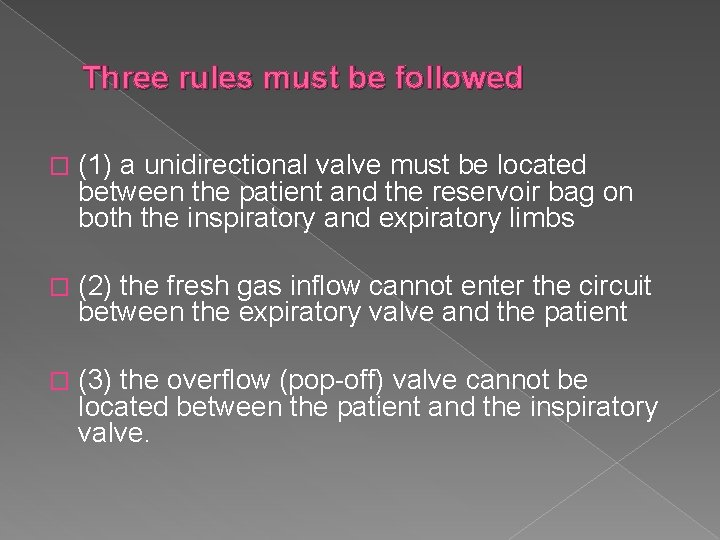 Three rules must be followed � (1) a unidirectional valve must be located between