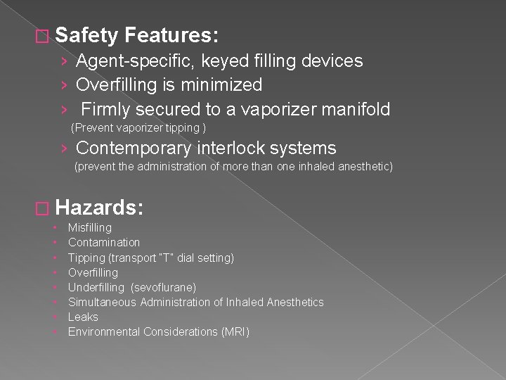 � Safety Features: › Agent-specific, keyed filling devices › Overfilling is minimized › Firmly