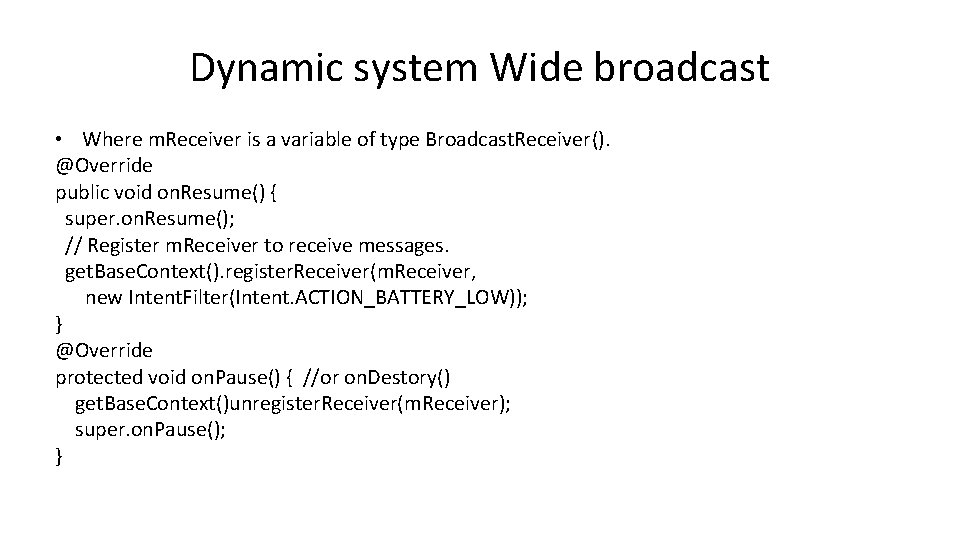 Dynamic system Wide broadcast • Where m. Receiver is a variable of type Broadcast.